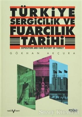 Türkiye Sergicilik ve Fuarcılık Tarihi / Exposition and Fair History of Turkey