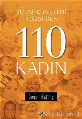 Doğan Satmış - Türkiye Tarihini Değiştiren 110 Kadın | Sözcü Kitabevi