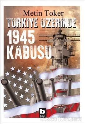 Türkiye Üzerinde 1945 Kabusu
