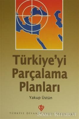 Yakup Üstün - Türkiye'yi Parçalama Planları | Sözcü Kitabevi