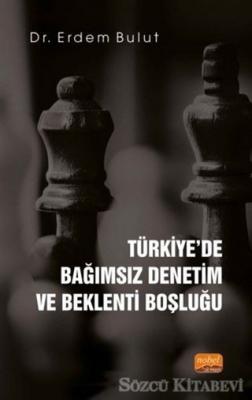 Türkiye'de Bağımsız Denetim ve Beklenti Boşluğu