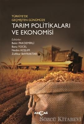 Türkiye'de Geçmişten Günümüze Tarım Politikaları ve Ekonomisi