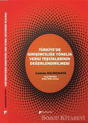 Leman Kılınçkaya - Türkiye'de Girişimciliğe Yönelik Vergi Teşviklerinin Değerlendirilmesi | Sözcü Kitabevi