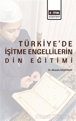 Türkiye'de İşitme Engellilerin Din Eğitimi