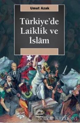 Umut Azak - Türkiye'de Laiklik ve İslam | Sözcü Kitabevi