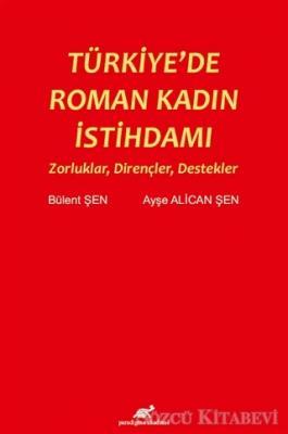 Bülent Şen - Türkiye'de Roman Kadın İstihdamı | Sözcü Kitabevi