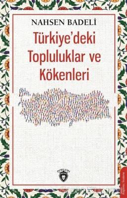 Nahsen Badeli - Türkiye'deki Topluluklar ve Kökenleri | Sözcü Kitabevi