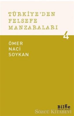 Ömer Naci Soykan - Türkiye'den Felsefe Manzaraları 4 | Sözcü Kitabevi