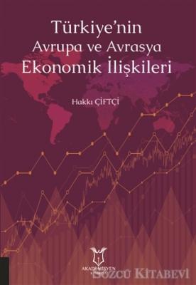Türkiye'nin Avrupa ve Avrasya Ekonomik İlişkileri