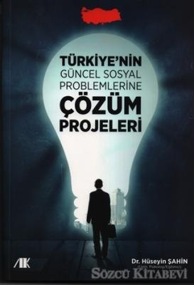 Türkiyenin Güncel Sosyal Problemlerine Çözüm Projeleri