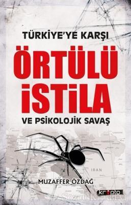 Türkiye'ye Karşı Örtülü İstila ve Psikolojik Savaş