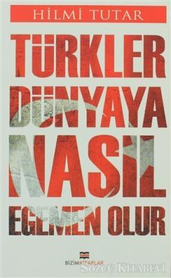 Türkler Dünyaya Nasıl Egemen Olur