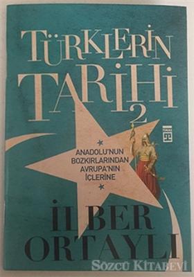 İlber Ortaylı - Türklerin Tarihi 2 - Defter | Sözcü Kitabevi