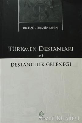 Türkmen Destanları ve Destancılık Geleneği