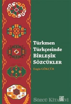 Türkmen Türkçesinde Birleşik Sözcükler