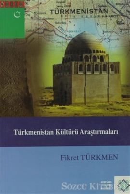 Fikret Türkmen - Türkmenistan Kültürü Araştırmaları | Sözcü Kitabevi