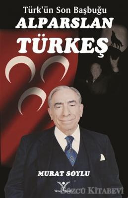 Türk'ün Son Başbuğu Alparslan Türkeş