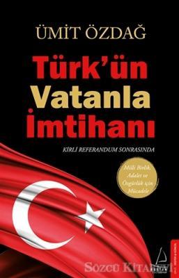 Türk'ün Vatanla İmtihanı