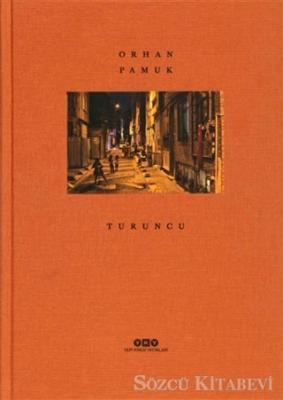Orhan Pamuk - Turuncu | Sözcü Kitabevi