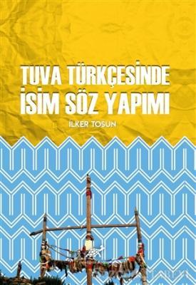 Tuva Türkçesinde İsim Söz Yapımı