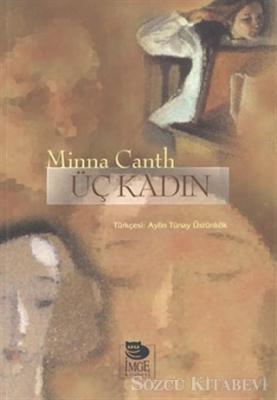 Minna Canth - Üç Kadın | Sözcü Kitabevi
