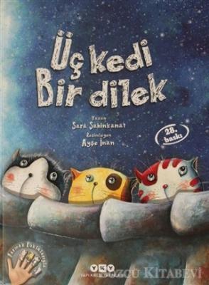 Sara Şahinkanat - Üç Kedi Bir Dilek | Sözcü Kitabevi