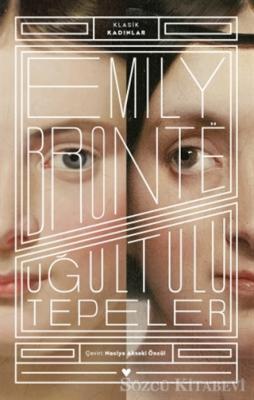 Emily Bronte - Uğultulu Tepeler - Klasik Kadınlar | Sözcü Kitabevi