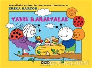 Erika Bartos - Uğurböceği Sevecen İle Salyangoz Tomurcuk 14: Yavru Kanaryalar | Sözcü Kitabevi