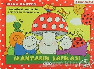 Erika Bartos - Uğurböceği Sevecen ile Salyangoz Tomurcuk 23 - Mantarın Şapkası | Sözcü Kitabevi
