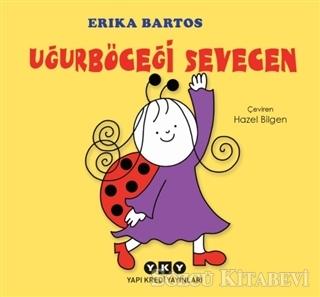 Erika Bartos - Uğurböceği Sevecen | Sözcü Kitabevi