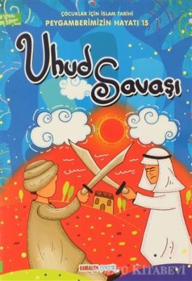 Uhud Savaşı - Çocuklar İçin İslam Tarihi