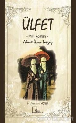 Ahmet İhsan Tokgöz - Ülfet | Sözcü Kitabevi