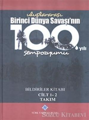 Uluslararası Birinci Dünya Savaşı'nın 100. Yılı Sempozyumu Bildiriler Kitabı 1-2 Cilt
