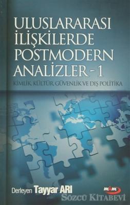 Uluslararası İlişkilerde Postmodern Analizler - 1