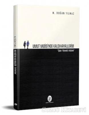 M. Doğan Yılmaz - Umut Vadisi'nde Kaldı Hayallerim | Sözcü Kitabevi