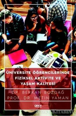 Berkan Bozdağ - Üniversite Öğrencilerinde Fiziksel Aktivite ve Yaşam Kalitesi | Sözcü Kitabevi