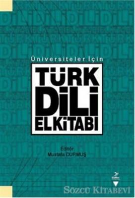 Mustafa Durmuş - Üniversiteler İçin Türk Dili El Kitabı | Sözcü Kitabevi