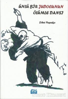 Ünlü Bir Judocunun Ölümle Dansı