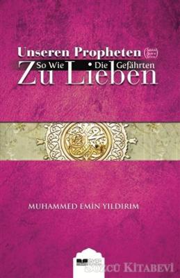 Muhammed Emin Yıldırım - Unseren Propheten So Wie Die Gefahrten Zu Lieben   Sözcü Kitabevi