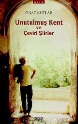 Onat Kutlar - Unutulmuş Kent ve Çeviri Şiirler | Sözcü Kitabevi