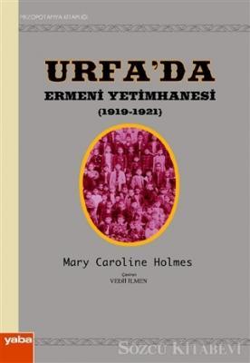 Urfa'da Ermeni Yetimhanesi (1919-1921)