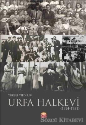 Yüksel Yıldırım - Urfa Halkevi (1934-1951) | Sözcü Kitabevi