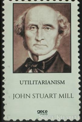 John Stuart Mill - Utilitarianism | Sözcü Kitabevi
