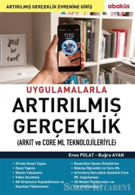 Enes Polat - Uygulamalarla Artırılmış Gerçeklik (Arkıt ve Core Ml Teknolojileriyle) | Sözcü Kitabevi