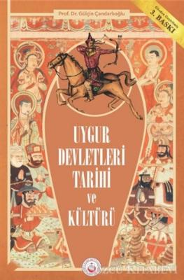 Gülçin Çandarlıoğlu - Uygur Devletleri Tarihi ve Kültürü | Sözcü Kitabevi