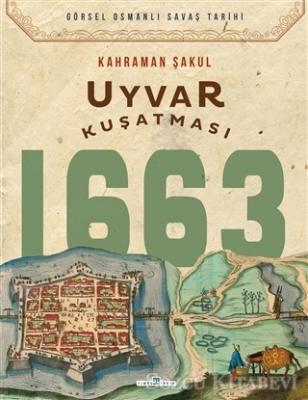 Kahraman Şakul - Uyvar Kuşatması 1663 | Sözcü Kitabevi