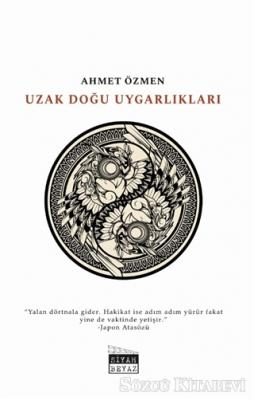 Ahmet Özmen - Uzak Doğu Uygarlıkları | Sözcü Kitabevi