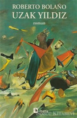 Roberto Bolano - Uzak Yıldız | Sözcü Kitabevi
