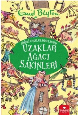 Enid Blyton - Uzaklar Ağacı Sakinleri - Sihirli Uzaklar Ağacı Serisi | Sözcü Kitabevi
