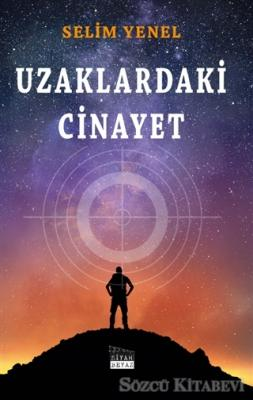 Selim Yenel - Uzaklardaki Cinayet | Sözcü Kitabevi